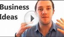 Business Ideas - MUST SEE.. The Best Business Ideas